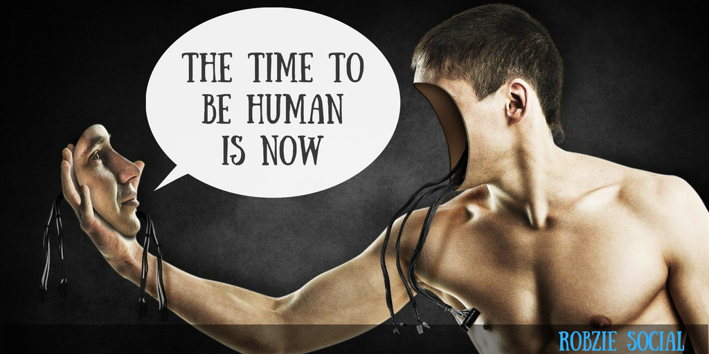 The Time to Be Human is Now